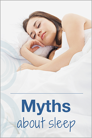 Woman sleeping in bed; text on bottom: myths about sleep.