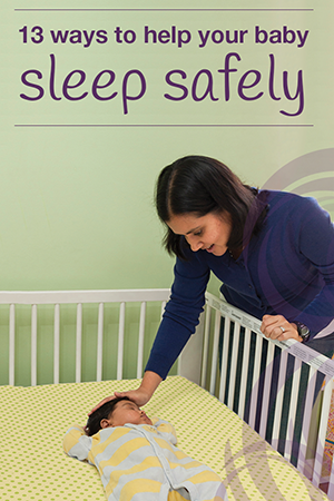 Mother checking on her baby in crib. Text on top: 13 ways to help your baby sleep safely.