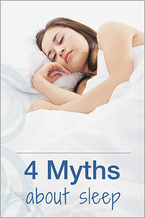 woman sleeping in bed; text on bottom: 4 myths about sleep