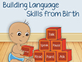 Building Language Skills from Birth