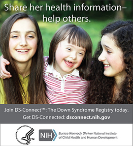 Young children, one with Down syndrome; text on top of image - share her health information - help others; Join DS-Connect<sup>®</sup>: The Down Syndrome Registry today. Get DS-Connected: dsconnect.nih.gov