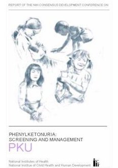 Report of the NIH Consensus Development Conference on Phenylketonuria: Screening and Management PKU cover