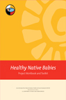 Healthy Native Babies Project Workbook Packet (includes Workbook, Handout, Toolkit Disk, and Toolkit User Guide)