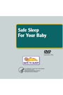 Safe Sleep for Your Baby Video: Reduce the Risk of Sudden Infant Death Syndrome (SIDS) and Other Sleep-Related Causes of Infant Death
