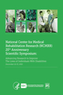 National Center for Medical Rehabilitation Research (NCMRR) 20th Anniversary Scientific Symposium Proceedings