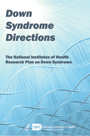 Down Syndrome Directions: NIH Research Plan on Down Syndrome 2014