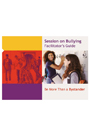 Bullying: Be More Than a Bystander (Facilitator's Guide)