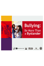 Bullying: Be More Than a Bystander (Presentation)