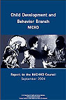 Child Development and Behavior Branch (CDBB), NICHD, Report to the NACHHD Council, September 2004